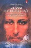 Gli Anni Perduti di Gesù — Libro