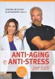 Anti-Aging e Anti-Stress per Tutti - Libro