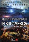 Antichi Astronauti in Sudamerica - Vol. 1 - Libro