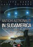 Antichi Astronauti in Sudamerica - Vol. 2 - Libro