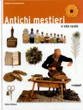 Antichi Mestieri e Vita Rurale  - Libro
