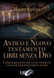 Antico e Nuovo Testamento - Libri Senza Dio - Libro