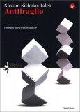 Antifragile - Prosperare nel Disordine — Libro