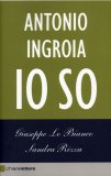 Antonio Ingroia - Io So  — Libro