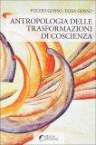 Antropologia delle Trasformazioni di Coscienza  - Libro