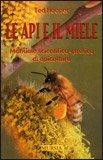 LE API E IL MIELE Manuale scientifico-pratico di apicoltura di Ted Hooper