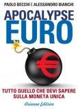 EBOOK - APOCALYPSE EURO Tutto quello che devi sapere sulla moneta unica di Paolo Becchi, Alessandro Bianchi