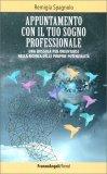 Appuntamento con il Tuo Sogno Professionale — Libro