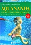 Aquananda - Acquaticità per bambini e per le mamme  - Libro