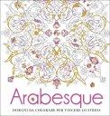Arabesque - Disegni da Colorare per Vincere lo Stress