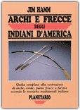 Archi e Frecce degli Indiani d'America