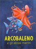 Arcobaleno e gli Abissi Marini - Libro