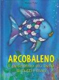 Arcobaleno - Il Pesciolino più Bello di Tutti i Mari