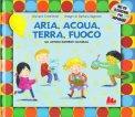 Aria, Acqua, Terra, Fuoco - Libro