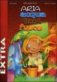 Aria Acqua Terra Fuoco Extra + CD musicale