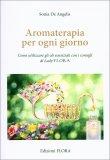 Aromaterapia per Ogni Giorno - Libro