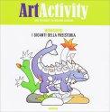 Art Activity - Dinosauri - I Giganti della Preistoria - Libro
