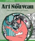 Art Nouveau - Anti Stress Colouring Book - Libro