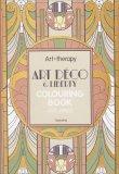 Art Therapy - Art Deco e Liberty - Libro