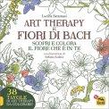 Art Therapy e Fiori di Bach - Libro