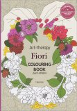 Art Therapy - Fiori - Colouring Book Anti Stress - Libro