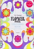 Art Therapy - Flower Power - Colouring Book Anti Stress - Libro