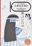 Art Therapy - In Riva al Nilo - Colouring Book Anti-stress