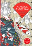 Art Therapy - Kimono e Geisha - Colouring Book Anti-stress