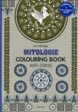 Art Therapy - Mitologie - Colouring Book Anti Stress - Libro