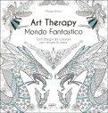 Art Therapy - Mondo Fantastico