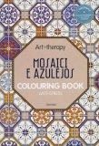 Art Therapy - Mosaici e Azulejos - Libro