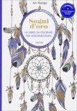 Art Therapy - Sogni d'Oro - Colouring Book Anti Stress
