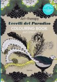 Art Therapy - Uccelli del Paradiso - Colouring Book Anti Stress - Libro