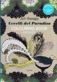 Art Therapy - Uccelli del Paradiso - Colouring Book Anti Stress — Libro