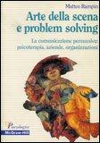 Arte della Scena e Problem Solving
