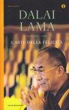 L'ARTE DELLA FELICITà di Dalai Lama (Bhiksu Tenzin Gyatso), Howard C. Cutler