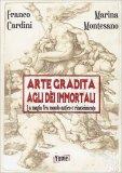 Arte Gradita agli Dei Immortali - Libro