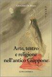 Arte, Teatro e Religione nell'Antico Giappone — Libro