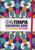 Arte Terapia Colouring Book per Ritrovare Se Stessi