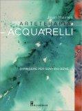 Arteterapia - Acquarelli - Libro