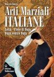 Arti Marziali Italiane  - Libro