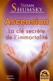 Ascension - La Clé Secrète de L'immortalité  - Libro