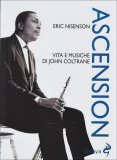 Ascension - Vita e Musiche di John Coltrane  - Libro