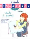 Ascolto i Suoni - I Piccoli Montessori (3-6 Anni) - Libro