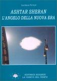 Ashtar Sheran - l' Angelo della Nuova Era — Libro