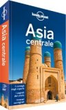 Asia Centrale - Guida Lonely Planet
