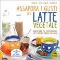 Assapora i Gusti del Latte Vegetale - Libro