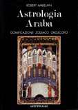 Astrologia Araba  — Manuali per la divinazione