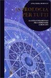 Astrologia per Tutti - Libro