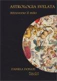 Astrologia Svelata - Attraverso Il Mito - Libro